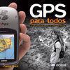 GPS PARA TODOS: LA GUÍA ESENCIAL PARA INICIARSE EN LA NAVEGACIÓN TERRESTRE