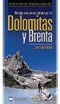 DOLOMITAS Y BRENTA. 60 RUTAS POR LOS PRINCIPALES MACIZOS. MARCHS, ASCENSIONES Y FERRATAS