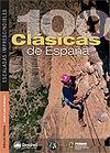100 CLÁSICAS DE ESPAÑA. ESCALADAS IMPRESCINDIBLES