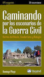 CAMINANDO POR LOS ESCENARIOS DE LA GUERRA CIVIL: SIERRAS DEL RINCÓN, GUADARRAMA Y MALAGÓN