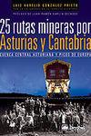 25 RUTAS MINERAS POR ASTURIAS Y CANTABRIA