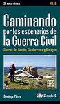 CAMINANDO POR LOS ESCENARIOS DE LA GUERRA CIVIL. SIERRAS DEL RINCÓN, GUADARRAMA Y MALAGÓN