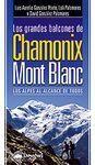 LOS GRANDES BALCONES DE CHAMONIX-MONT BLANC. LOS ALPES AL ALCANCE DE TODOS