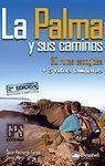 LA PALMA Y SUS CAMINOS. 30 RUTAS ESCOGIDAS + 5 RUTAS FAMILIARES