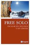 FREE SOLO. ESCALAR SIN SEGUROS Y SIN LÍMITES