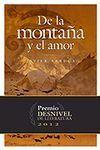 DE LA MONTAÑA Y EL AMOR. PREMIO DESNIVEL LITERATURA 2012