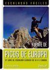 ESCALADAS FÁCILES EN PICOS DE EUROPA (FUENTE DE) 37 VÍAS DE ESCALADA CLÁSICA DE III A V GRADO