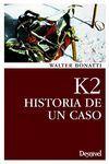 K2, HISTORIA DE UN CASO
