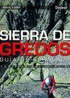 SIERRA DE GREDOS, GUÍA DE ESCALADA. 100 VÍAS DEL IVº AL 6B