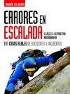 ERRORES EN ESCALADA. 101 CASOS REALES DE ACCIDENTES E INCIDENTES. CLÁSICA-DEPORTIVA-ROCÓDROMO