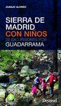 SIERRA DE MADRID CON NIÑOS, 25 EXCURSIONES POR GUADARRAMA