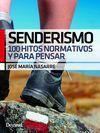 SENDERISMO. 100 HITOS NORMATIVOS Y PARA PENSAR