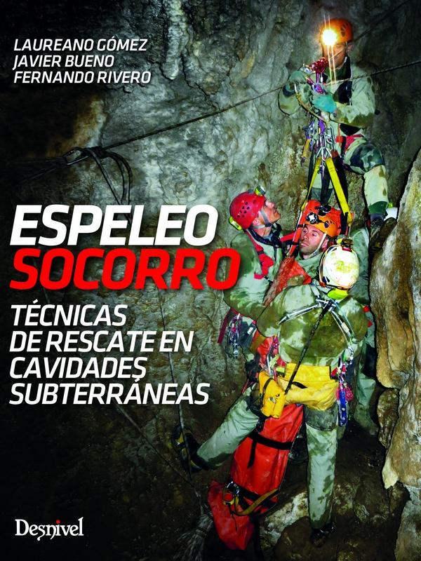 ESPELEOSOCORRO. TÉCNICAS DE RESCATE EN CAVIDADES SUBTERRÁNEAS
