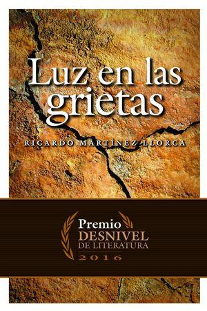 LUZ EN LAS GRIETAS. PREMIO DESNIVEL 2016