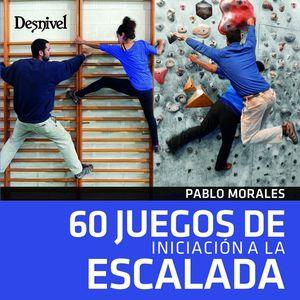 60 JUEGOS DE INICIACION A LA ESCALADA