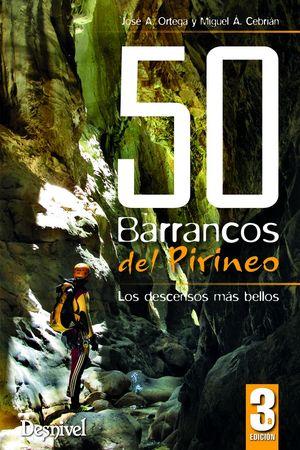 50 BARRANCOS DEL PIRINEO: LOS DESCENSOS MÁS BELLOS. 3ª EDICIÓN