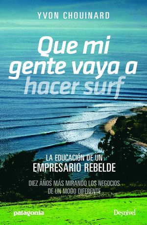 QUE MI GENTE VAYA A HACER SURF. LA EDUCACIÓN DE UN EMPRESARIO REBELDE