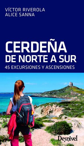 CERDEÑA DE NORTE A SUR. 45 EXCURSIONES Y ASCENSIONES
