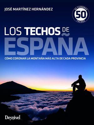 LOS TECHOS DE ESPAÑA. CÓMO CORONAS LA MONTAÑA MÁS ALTA DE CADA PROVINCIA