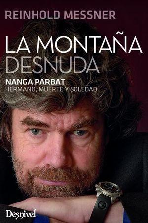 LA MONTAÑA DESNUDA. NANGA PARBAT : HERMANO, MUERTE Y SOLEDAD