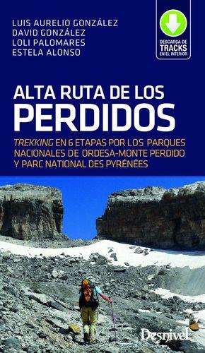 ALTA RUTA DE LOS PERDIDOS. TREKKING EN 6 ETAPAS POR LOS PARQUES NACIONALES DE ORDESA-MONTE PERDIDO Y PARC NATIONAL DES PYRENÉES