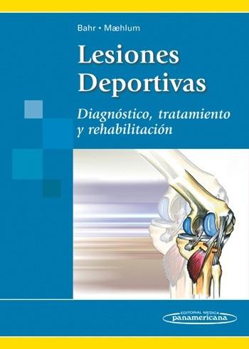 LESIONES DEPORTIVAS. DIAGNÓSTICO, TRATAMIENTO Y REHABILITACIÓN