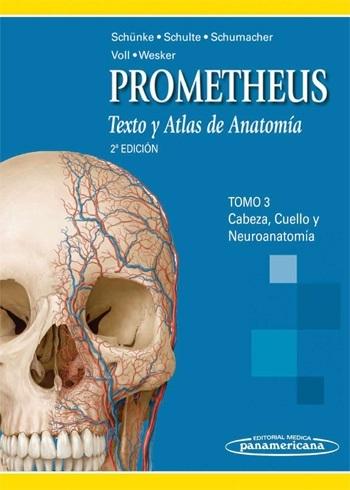 PROMETHEUS : TEXTO Y ATLAS DE ANATOMÍA. TOMO 3. CABEZA, CUELLO Y NEUROANATOMIA