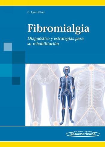 FIBROMIALGIA. DIAGNÓSTICO Y ESTRATEGIAS PARA SU REHABILITACIÓN