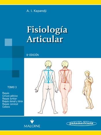 FISIOLOGÍA ARTICULAR. TOMO 3. RAQUIS, CINTURA PÉLVICA, RAQUIS LUMBAR, RAQUIS TORÁCICO Y TÓRAX