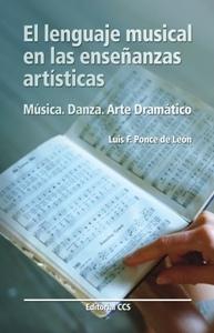 EL LENGUAJE MUSICAL EN LAS ENSEÑANZAS ARTISTICAS; MÚSICA. DANZA. ARTE DRAMÁTICO