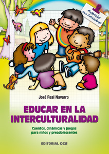 EDUCAR EN LA INTERCULTURALIDAD. CUENTOS, DINÁMICAS Y JUEGOS PARA NIÑOS