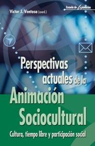 PERSPECTIVAS ACTUALES DE LA ANIMACIÓN SOCIOCULTURAL. CULTURA, TIEMPO
