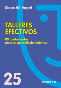 TALLERES EFECTIVOS. 80 FUNDAMENTOS PARA UN APRENDIZAJE DINÁMICO
