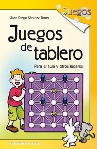 JUEGOS DE TABLERO PARA EL AULA Y OTROS LUGARES