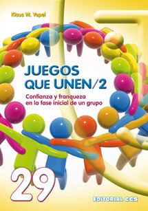 JUEGOS QUE UNEN/2. CONFIANZA Y FRANQUEZA EN LA FASE INICIAL DE UN GRUPO