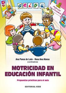 MOTRICIDAD EN EDUCACIÓN INFANTIL: PROPUESTAS PRÁCTICAS PARA EL AULA