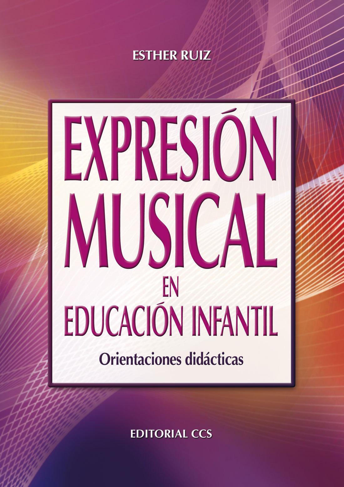 EXPRESIÓN MUSICAL EN EDUCACIÓN INFANTIL: ORIENTACIONES DIDÁCTICAS