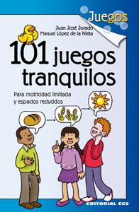 101 JUEGOS TRANQUILOS. PARA MOTRICIDAD LIMITADA Y ESPACIOS REDUCIDOS