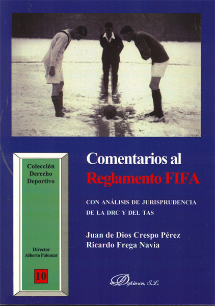 COMENTARIOS AL REGLAMENTO FIFA CON ANÁLISIS DE JURISPRUDENCIA DE LA DRC Y DEL TAS