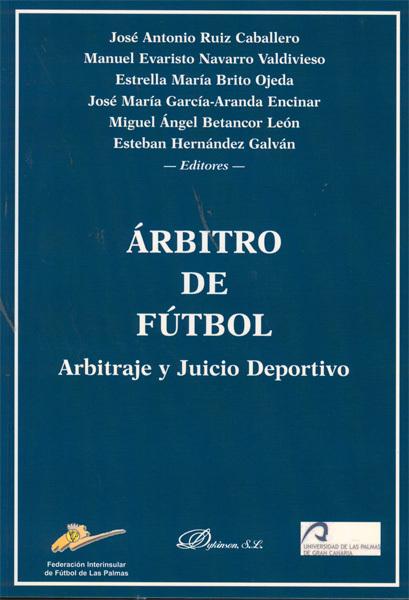 ÁRBITRO DE FÚTBOL. ARBITRAJE Y JUICIO DEPORTIVO