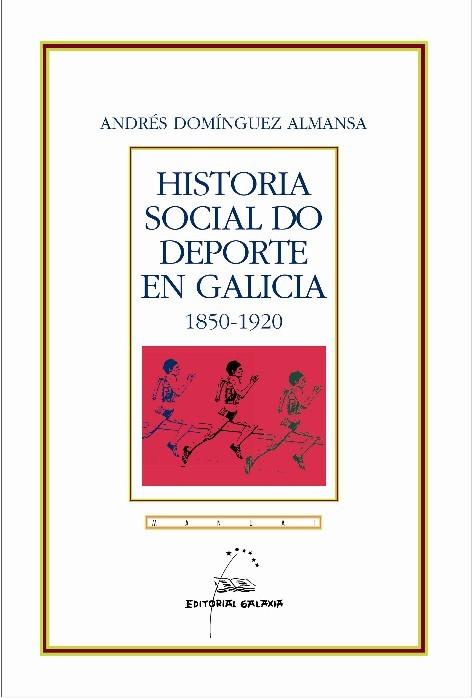 HISTORIA SOCIAL DO DEPORTE EN GALICIA 1850-1920