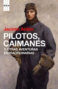 PILOTOS, CAIMANES Y OTRAS AVENTURAS EXTRAORDINARIAS