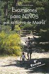 EXCURSIONES PARA NIÑOS POR LA SIERRA DE MADRID 8ª ED. CORREGIDA Y ACTUALIZADA