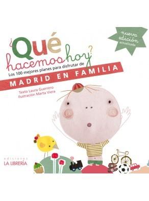 ¿QUE HACEMOS HOY?. LOS 100 MEJORES PLANES PARA DISFRUTAR DE MADRID EN FAMILIA