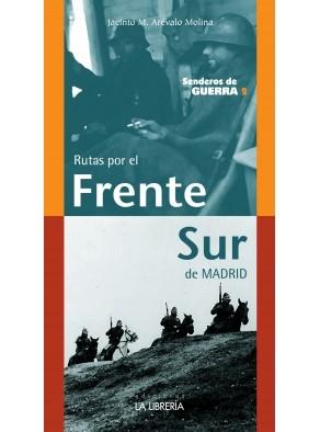 RUTAS POR EL FRENTE SUR DE MADRID. SENDEROS DE GUERRA 2