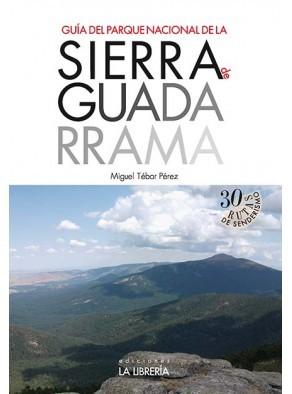 GUÍA DEL PARQUE NACIONAL DE LA SIERRA DE GUADARRAMA. 30 RUTAS DE SENDERISMO