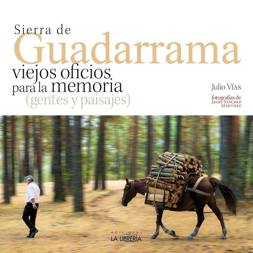 SIERRA DE GUADARRAMA: VIEJOS OFICIOS PARA LA MEMORIA