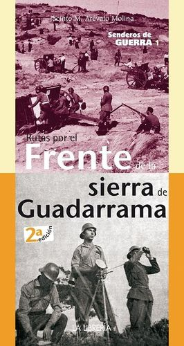 SENDEROS DE GUERRA 1: RUTAS POR EL FRENTE DE LA SIERRA DE GUADARRAMA 2º ED