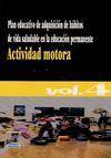 ACTIVIDAD MOTORA. VOL4. PLAN EDUCATIVO DE ADQUISICIÓN DE HÁBITOS DE VIDA SALUDABLE EN LA EDUCACIÓN