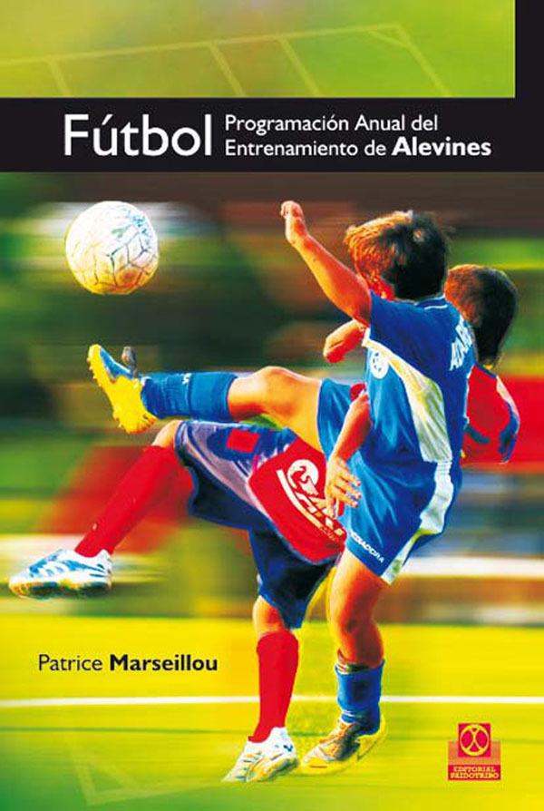 FÚTBOL. PROGRAMACIÓN ANUAL DEL ENTRENAMIENTO DE ALEVINES.
